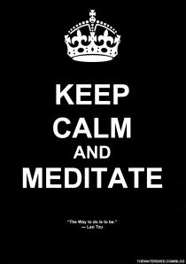 KEEP-CALM-AND-KEEP-MEDITATE-MMM-04-29-13